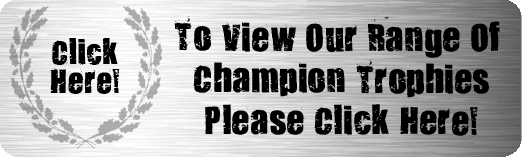 To see our range of Champion Trophies please click here!
